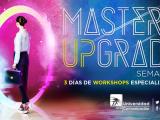 MASTERS UPGRADE UC SEMANA 2: WORKSHOPS ESPECIALIZADOS