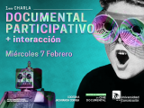 INVITACIÓN 1ERA CHARLA: DOCUMENTAL PARTICIPATIVO + INTERACCIÓN