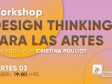 EL DIPLOMADO DE MARKETING PARA LAS ARTES INVITA AL WORKSHOP DESING THINKING PARA LAS ARTES